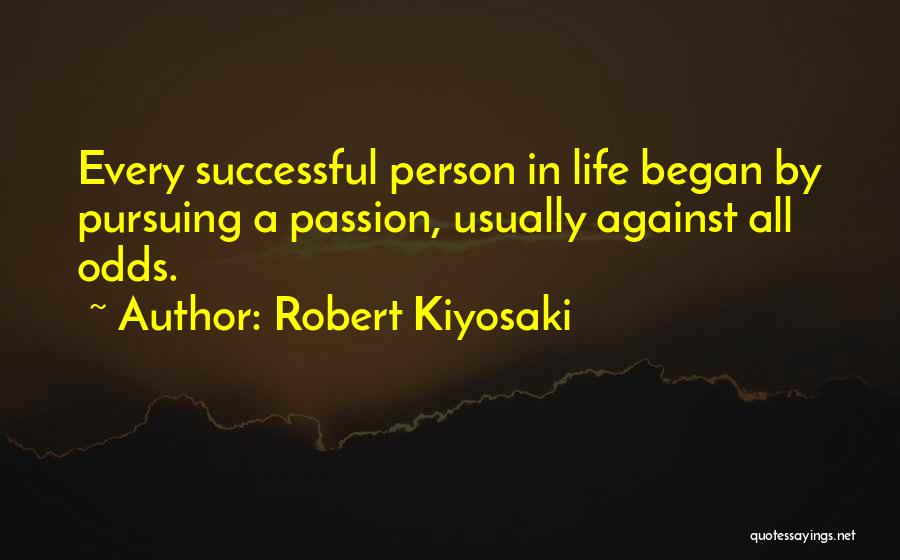 Every Successful Person Quotes By Robert Kiyosaki