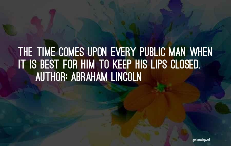 Every Time Best Quotes By Abraham Lincoln