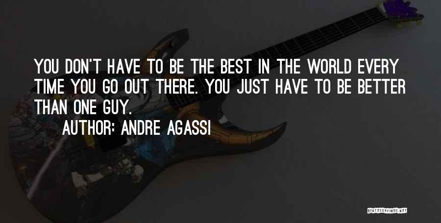 Every Time Best Quotes By Andre Agassi