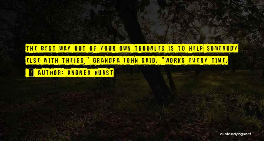 Every Time Best Quotes By Andrea Hurst