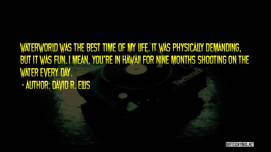 Every Time Best Quotes By David R. Ellis