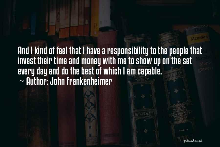 Every Time Best Quotes By John Frankenheimer