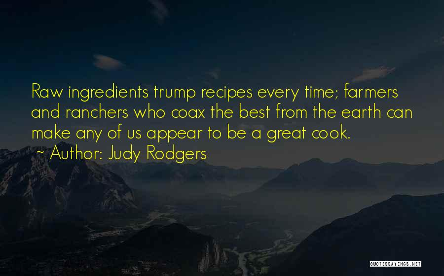 Every Time Best Quotes By Judy Rodgers