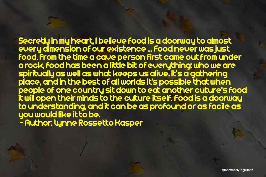 Every Time Best Quotes By Lynne Rossetto Kasper