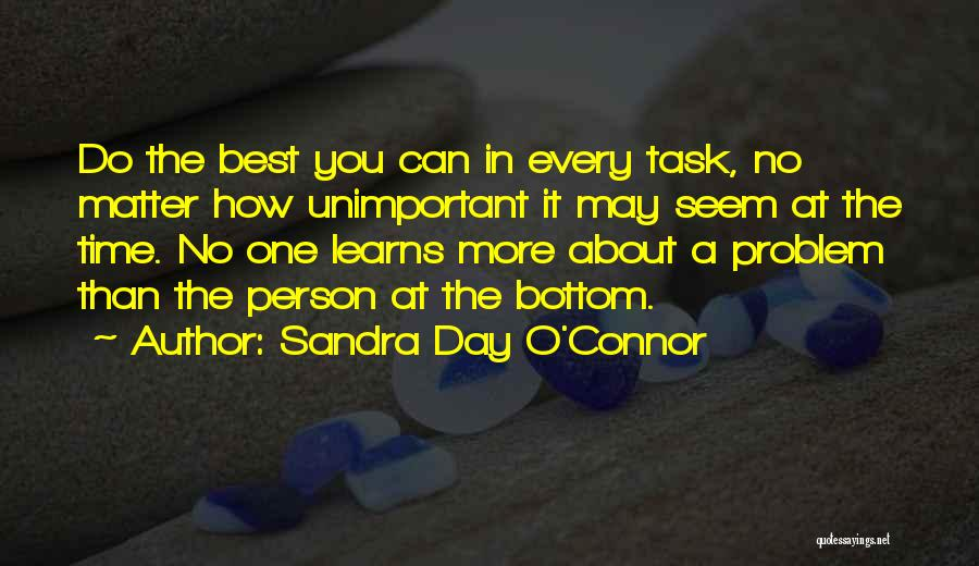 Every Time Best Quotes By Sandra Day O'Connor