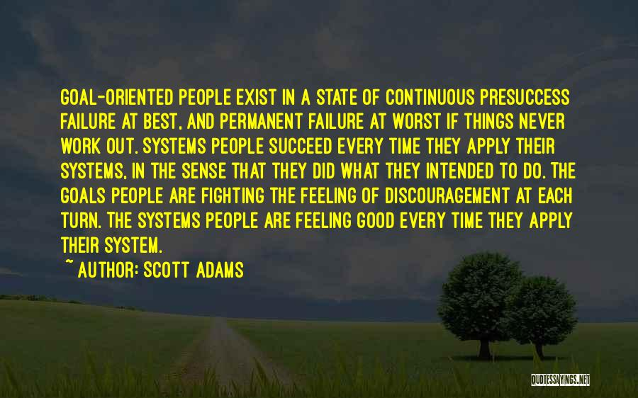 Every Time Best Quotes By Scott Adams