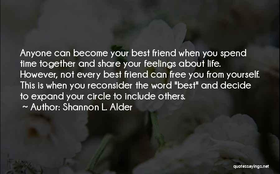 Every Time Best Quotes By Shannon L. Alder