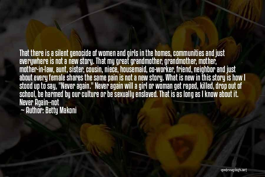 Every Woman Is Not The Same Quotes By Betty Makoni