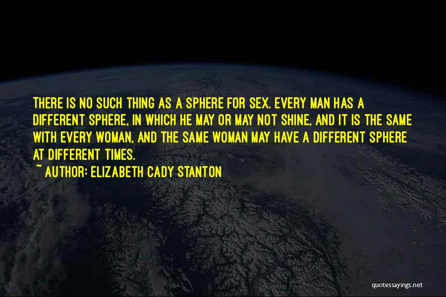 Every Woman Is Not The Same Quotes By Elizabeth Cady Stanton