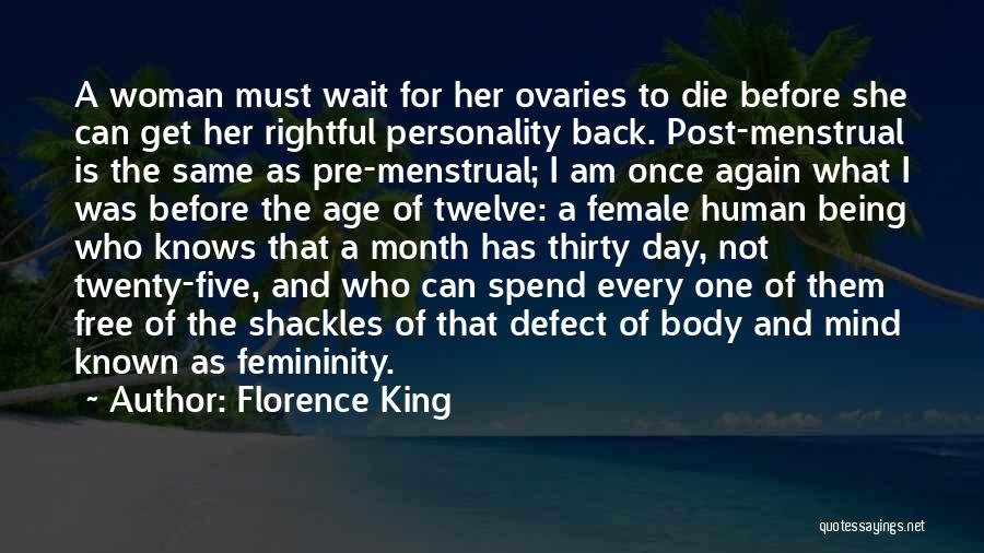 Every Woman Is Not The Same Quotes By Florence King