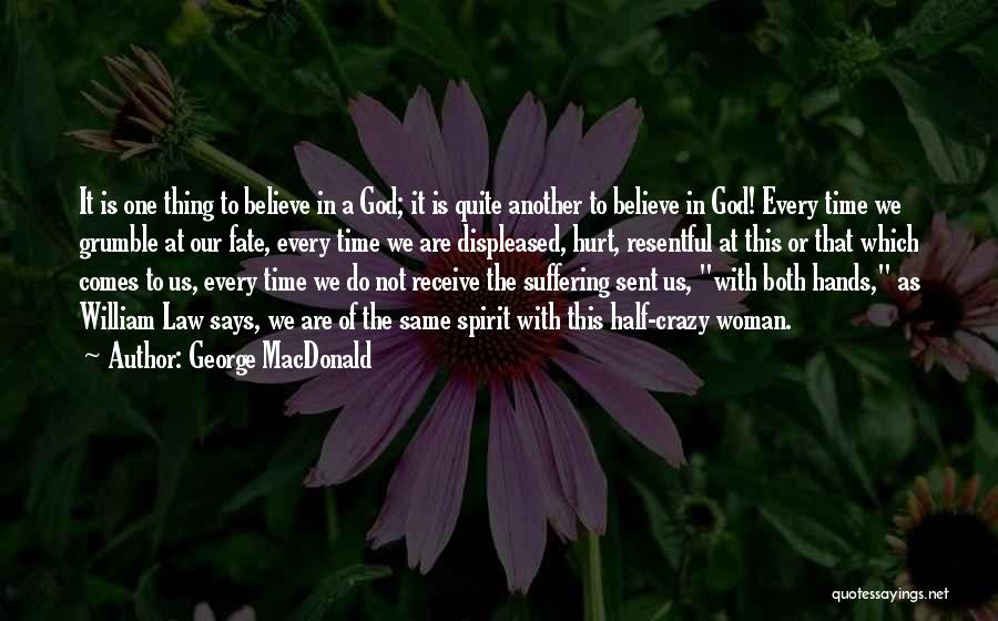 Every Woman Is Not The Same Quotes By George MacDonald
