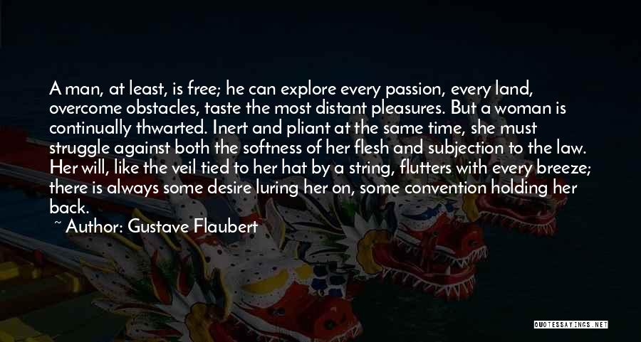 Every Woman Is Not The Same Quotes By Gustave Flaubert