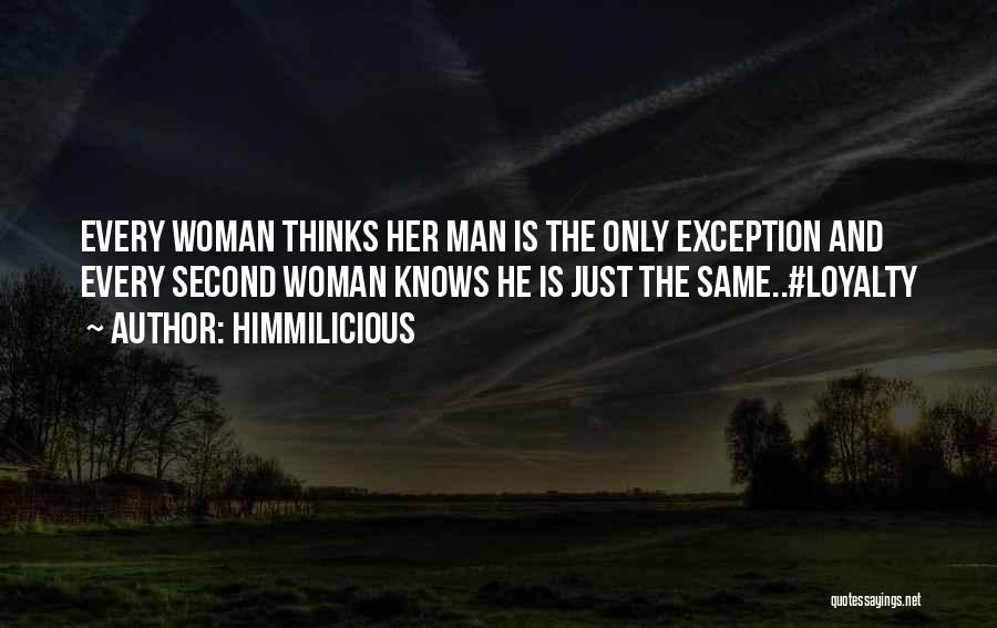 Every Woman Is Not The Same Quotes By Himmilicious