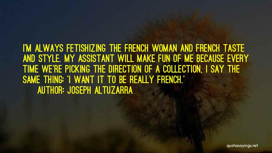 Every Woman Is Not The Same Quotes By Joseph Altuzarra