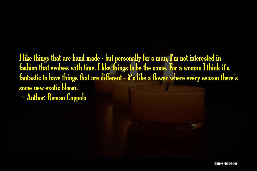 Every Woman Is Not The Same Quotes By Roman Coppola