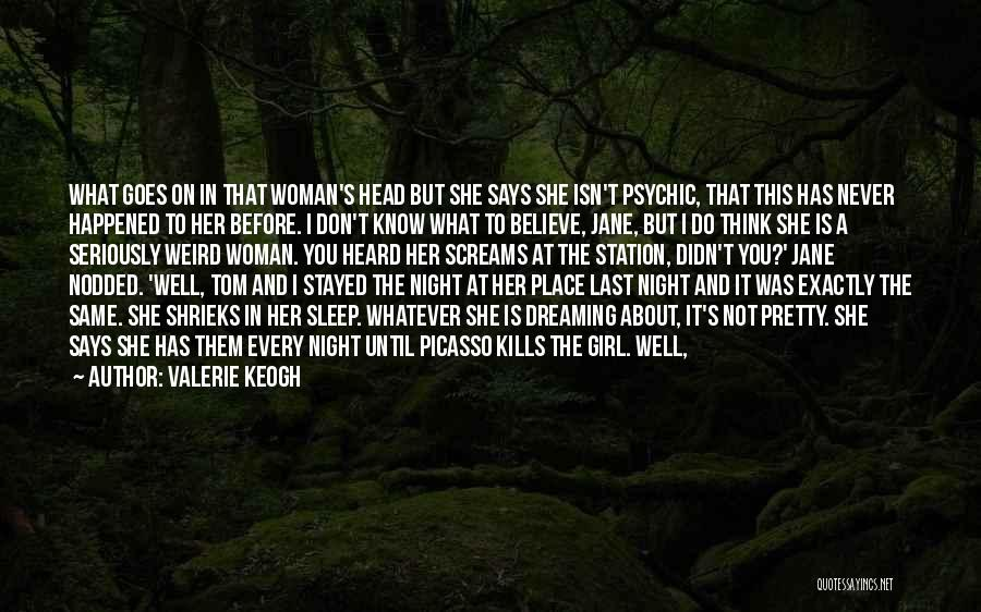 Every Woman Is Not The Same Quotes By Valerie Keogh