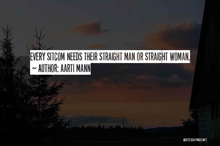 Every Woman Needs A Man Quotes By Aarti Mann