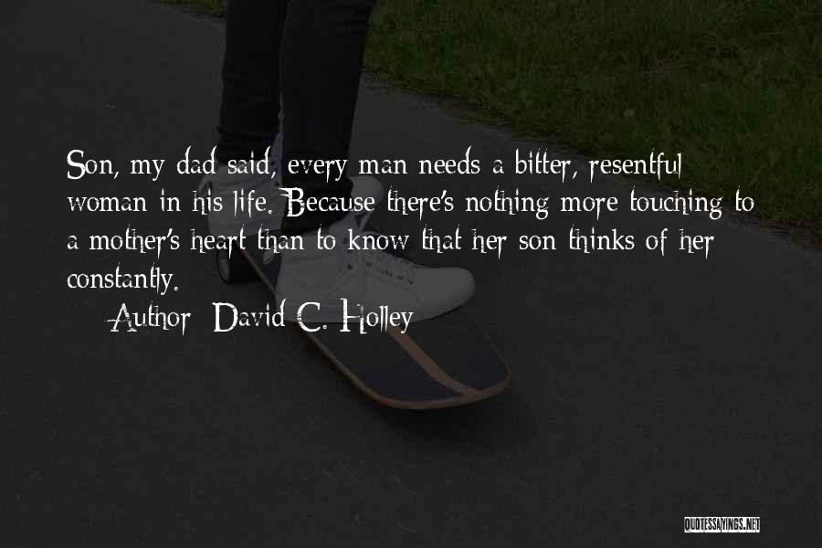 Every Woman Needs A Man Quotes By David C. Holley