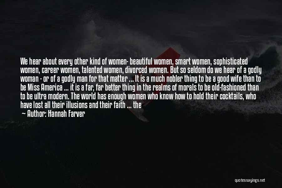 Every Woman Needs A Man Quotes By Hannah Farver
