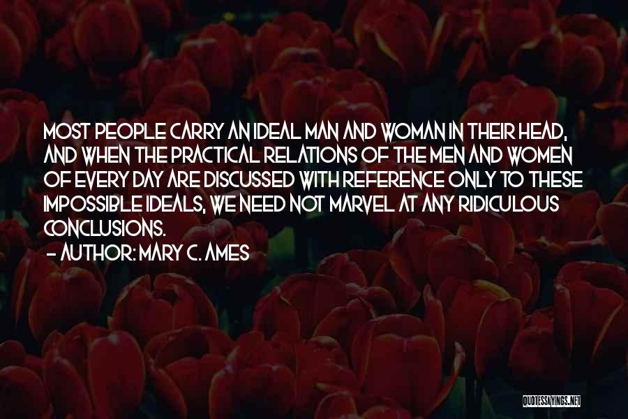 Every Woman Needs A Man Quotes By Mary C. Ames