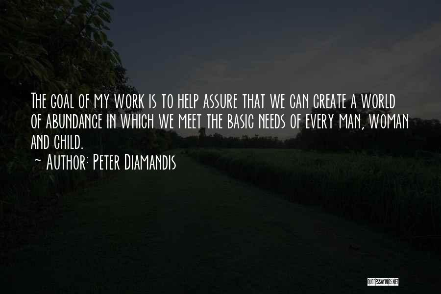 Every Woman Needs A Man Quotes By Peter Diamandis