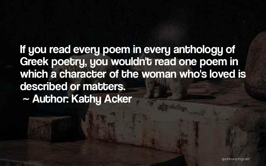 Every Woman Wants To Be Loved Quotes By Kathy Acker