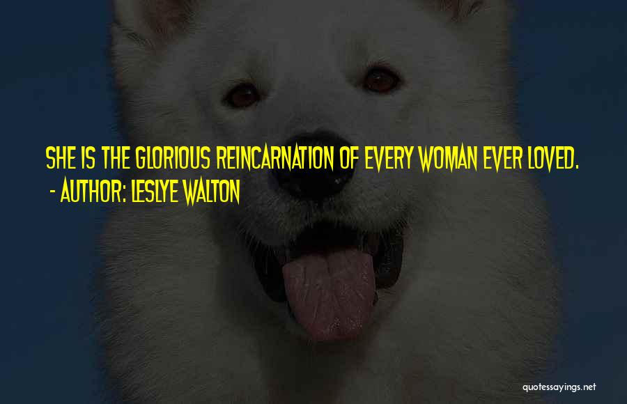 Every Woman Wants To Be Loved Quotes By Leslye Walton