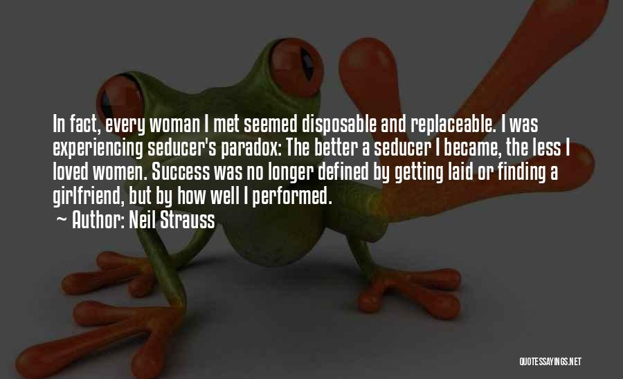 Every Woman Wants To Be Loved Quotes By Neil Strauss