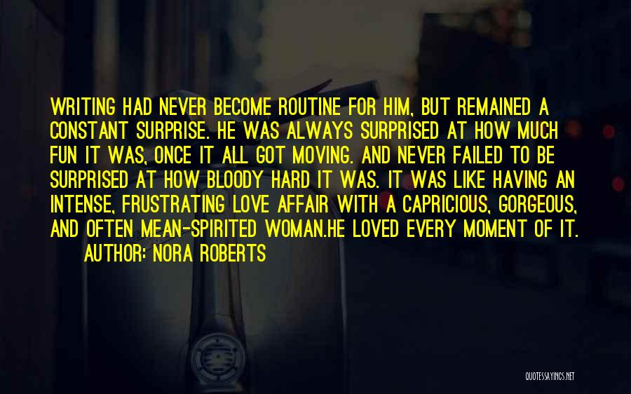Every Woman Wants To Be Loved Quotes By Nora Roberts