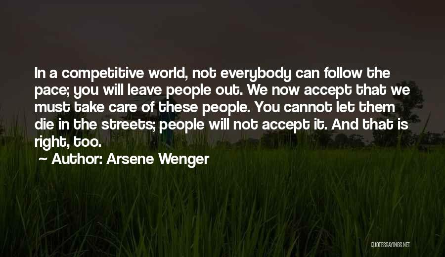 Everybody Will Die Quotes By Arsene Wenger
