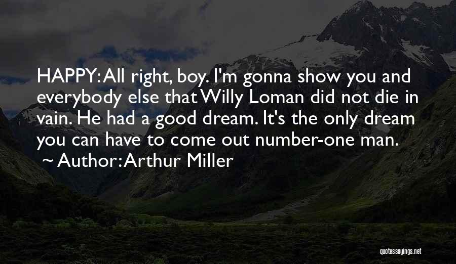 Everybody Will Die Quotes By Arthur Miller