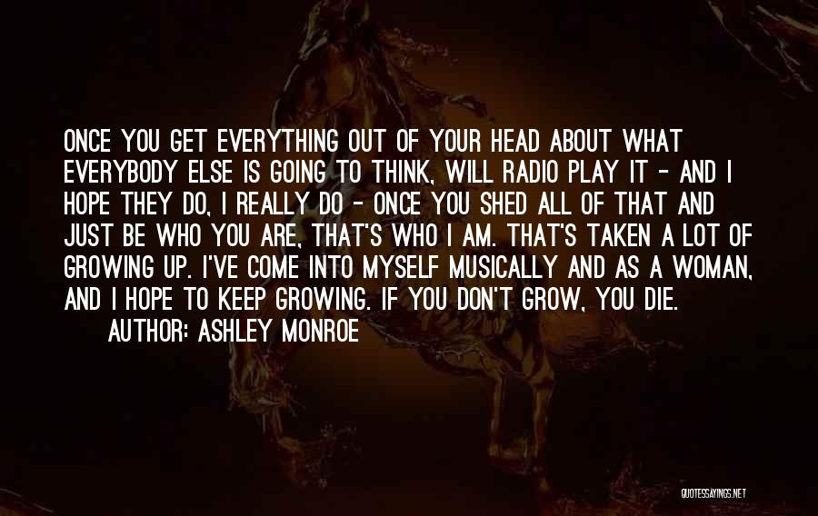 Everybody Will Die Quotes By Ashley Monroe