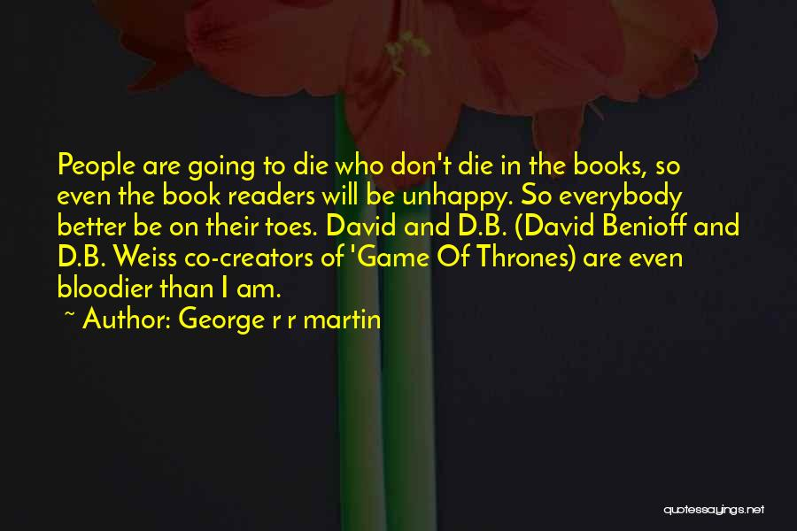 Everybody Will Die Quotes By George R R Martin