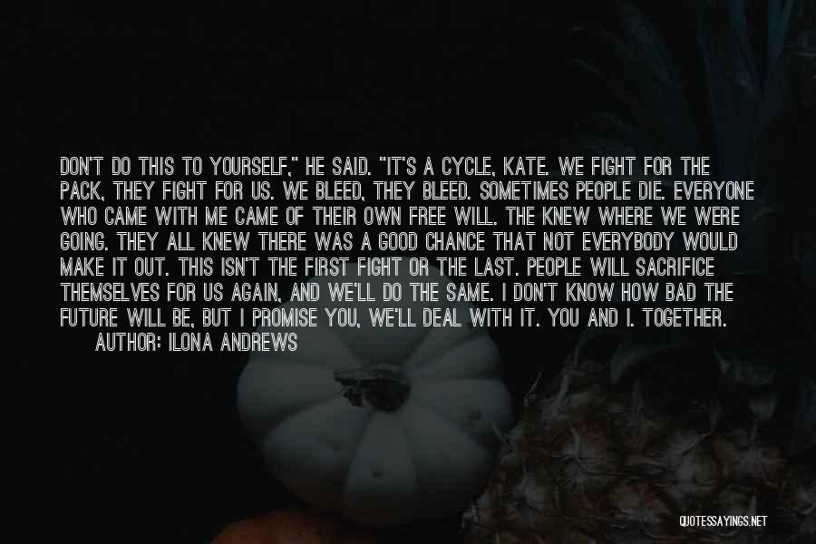 Everybody Will Die Quotes By Ilona Andrews