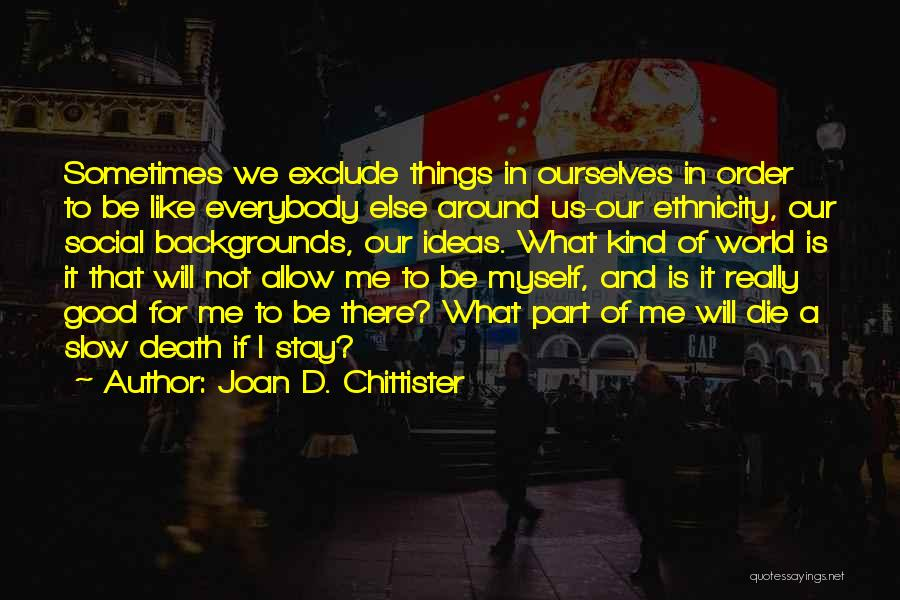 Everybody Will Die Quotes By Joan D. Chittister