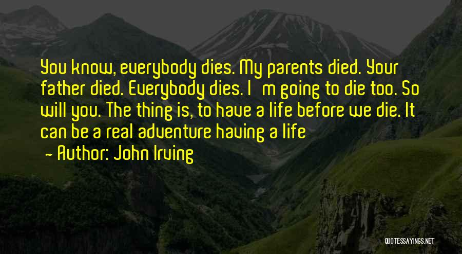 Everybody Will Die Quotes By John Irving