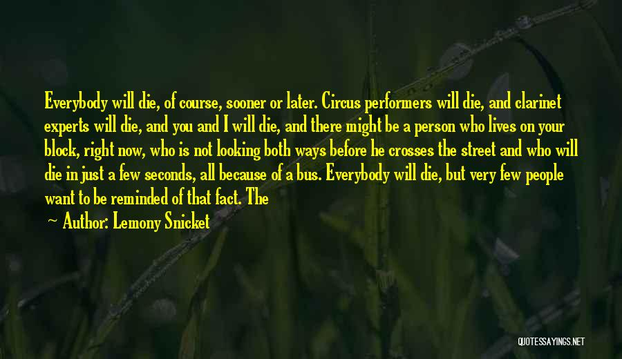 Everybody Will Die Quotes By Lemony Snicket