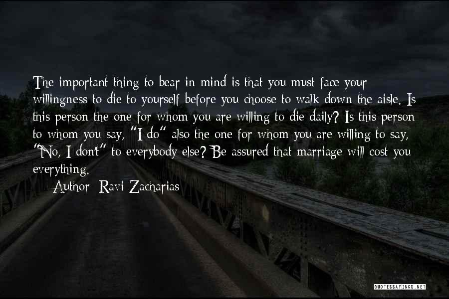 Everybody Will Die Quotes By Ravi Zacharias