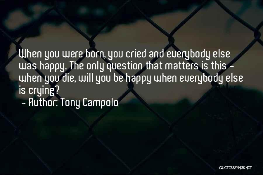 Everybody Will Die Quotes By Tony Campolo