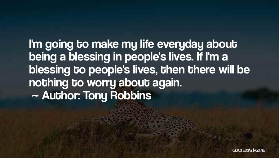 Everyday Being A Blessing Quotes By Tony Robbins