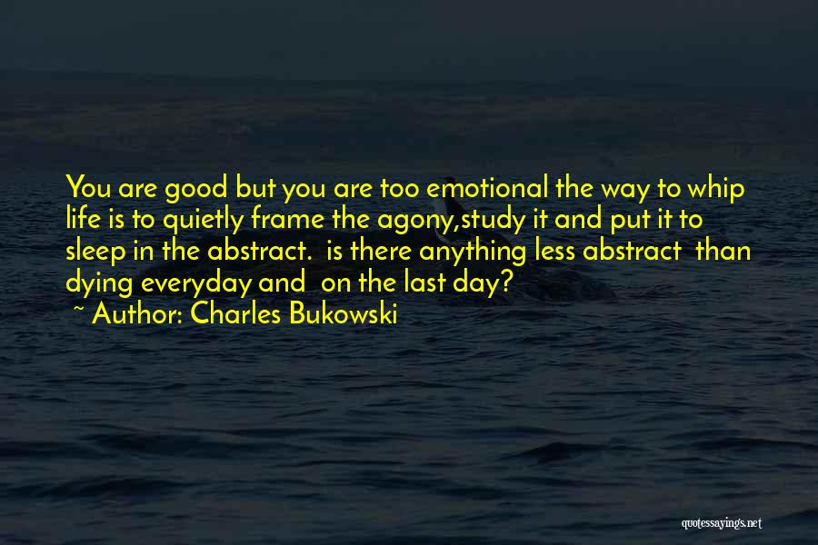 Everyday Can Be A Good Day Quotes By Charles Bukowski