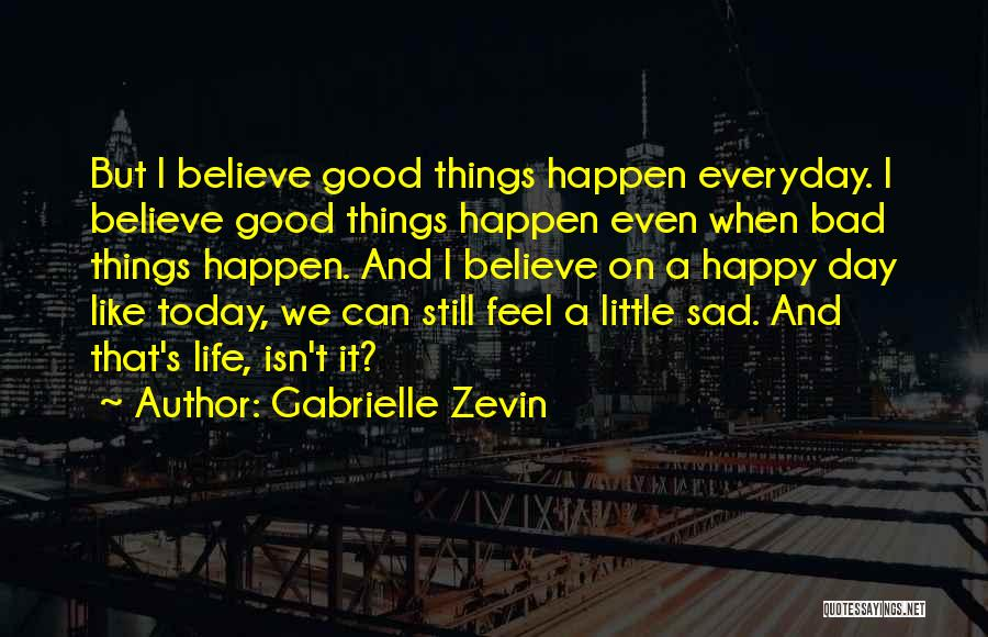 Everyday Can Be A Good Day Quotes By Gabrielle Zevin
