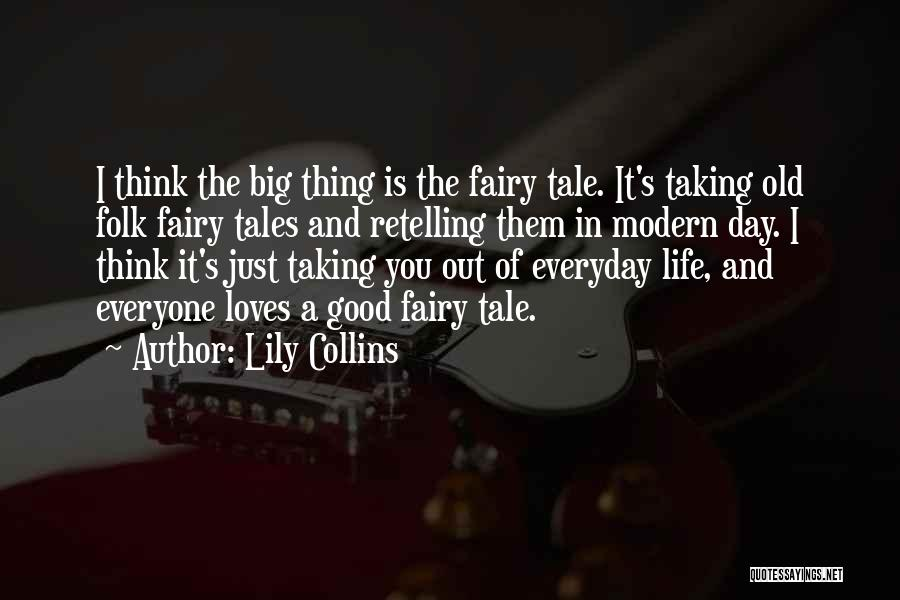 Everyday Can Be A Good Day Quotes By Lily Collins