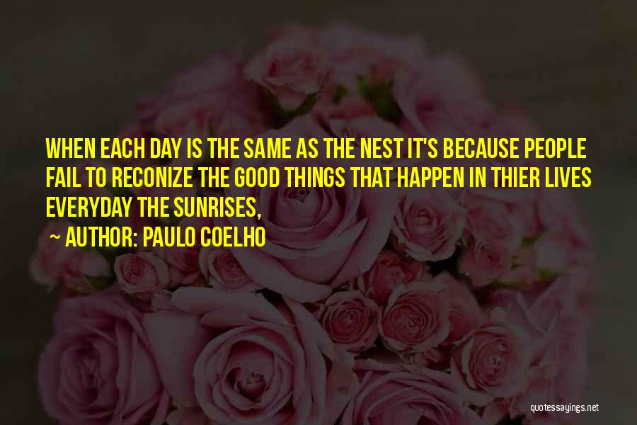 Everyday Can Be A Good Day Quotes By Paulo Coelho