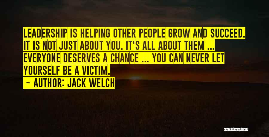 Everyone Deserves Chance Quotes By Jack Welch