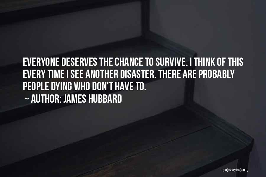 Everyone Deserves Chance Quotes By James Hubbard