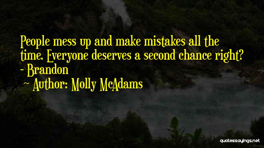 Everyone Deserves Chance Quotes By Molly McAdams