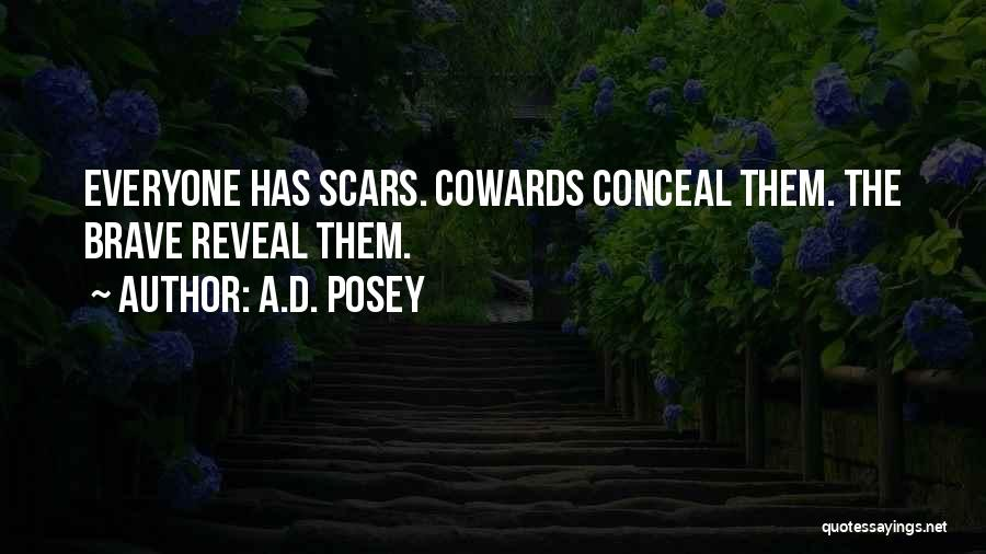 Everyone Has Scars Quotes By A.D. Posey