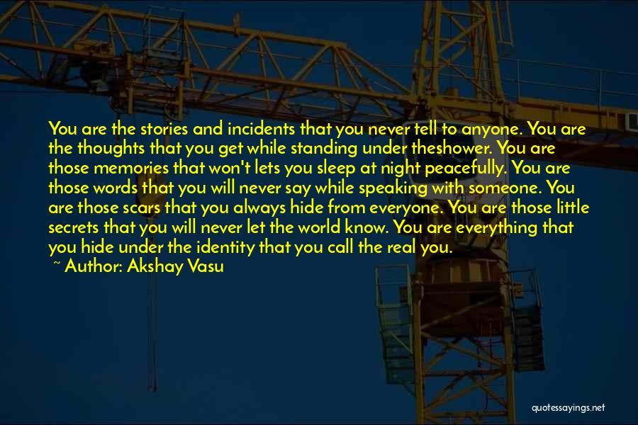 Everyone Has Scars Quotes By Akshay Vasu