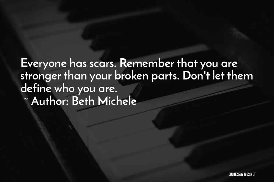 Everyone Has Scars Quotes By Beth Michele